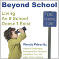 Beyond School: unschooling book by Wendy Priesnitz